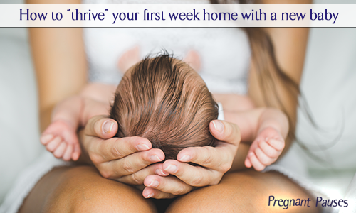 How to Thrive the First Week Home With a New Baby