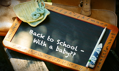 Back to School - With a Baby??